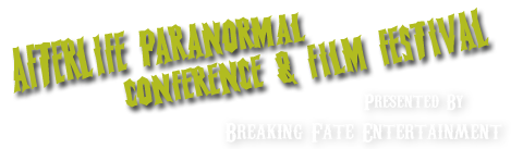 Afterlife Paranormal Conference & Film Festival